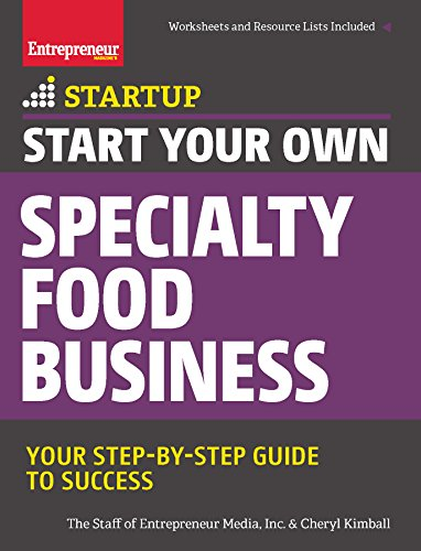 Artisan Food - Start Your Own Specialty Food Business: Your Step-By-Step Startup Guide to Success (StartUp Series)