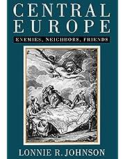 Central Europe: Enemies, Neighbors, Friends