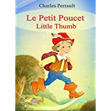 Le Petit Poucet (Français Anglais édition bilingue illustré): Little Thumb(English French bilingual Edition illustrated) (French Edition)