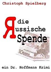 Die Russische Spende (Dr. Hoffmann Krimis 1) (German Edition)