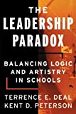 img - for The Leadership Paradox: Balancing Logic and Artistry in Schools by Deal, Terrence E., Peterson, Kent D., Deal, Terrance E. (September 1, 2000) Paperback book / textbook / text book
