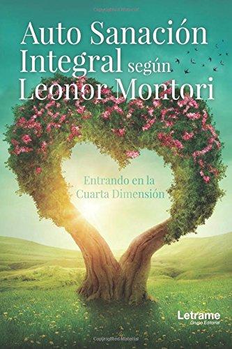 Auto Sanación Integral según Leonor Montori. Entrando en la Cuarta ...