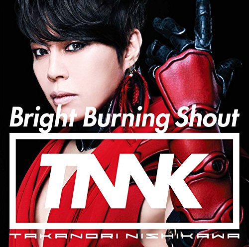 西川貴教 (Nishikawa Takanor) – Bright Burning Shout [24bit Lossless + MP3 320 / WEB] [2018.03.07]