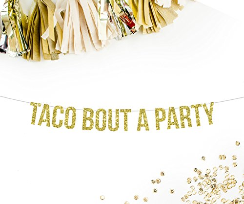 Taco-Bout-A-Party-Banner-Gold-wedding-bachelorette-party-decorations-taco-nacho-bar-mexican-cinco-de-mayo-fiesta-theme-mustache-sombrero-cactus