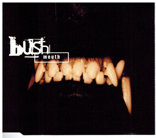 (Mouth [Maxi-CD] [Audio CD] Bush)