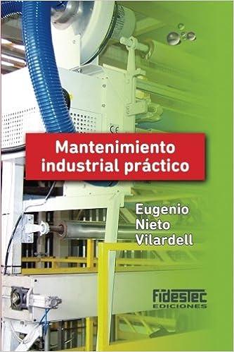 Mantenimiento industrial práctico (tinta negra): Amazon.es: Eugenio Nieto Vilardell: Libros
