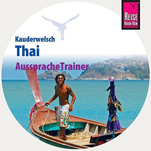 Reise Know How Kauderwelsch AusspracheTrainer Thai  Audio CD   Kauderwelsch CD
