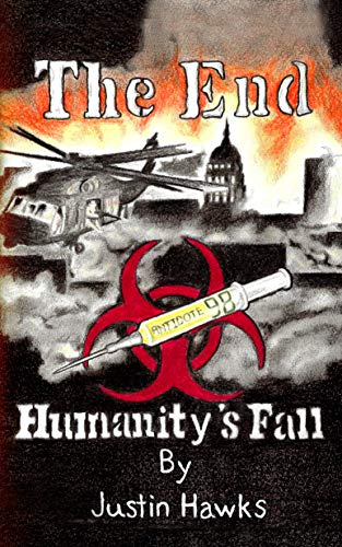 The End: Humanity's Fall: Book 1 by [Hawks, Justin]
