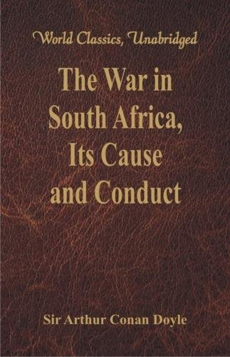 The War in South Africa, Its Cause and Conduct: (World Classics, Unabridged) pdf epub