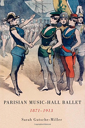 Parisian Music-Hall Ballet, 1871-1913 (Eastman Studies In Music)