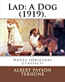 Image of Lad: A Dog (1919). By: Albert Payson Terhune: Novel (Original Classics)