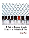 A Visit to German Schools, Joseph Payne, 0554500930