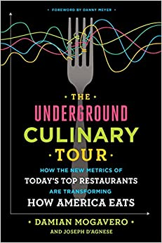 Book The Underground Culinary Tour: How the New Metrics of Today's Top Restaurants Are Transforming How America Eats