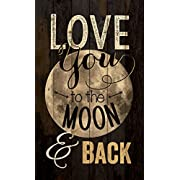 Love You to the Moon & Back 15 x 9 inch Pine Wood Plank Wall Sign Plaque
