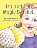 Iza and Her Magic Seashell, Mikel Adrian, 1614930775