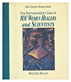 img - for The Remarkable Lives of 100 Women Healers and Scientists (20th Century Women) book / textbook / text book