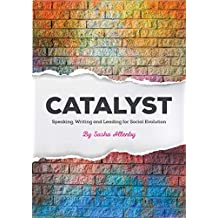 Catalyst: Speaking, Writing and Leading for Social Evolution