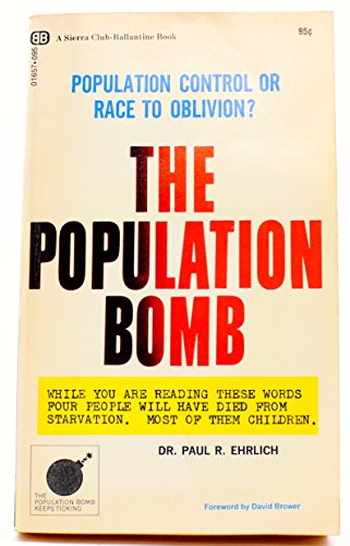 Population Bomb, The * Population Control or Race To Oblivion