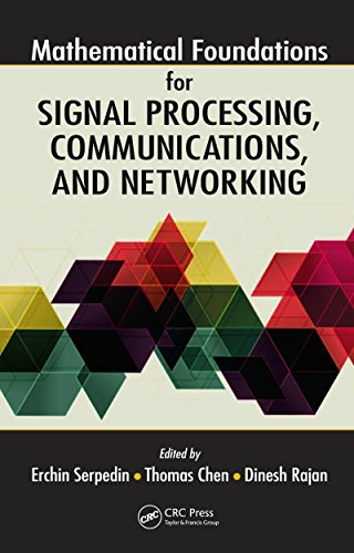 Download Mathematical Foundations for Signal Processing, Communications, and Networking Pdf
