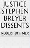 Justice Stephen Breyer Dissents