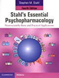 Stahl's Essential Psychopharmacology: Neuroscientific Basis and Practical Applications (Cambridge Medicine (Paperback))