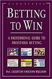 Betting to Win, Leighton Vaughan Williams, 1843440156