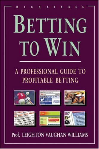 Read Online Betting to Win: A Professional Guide to Profitable Betting ebook