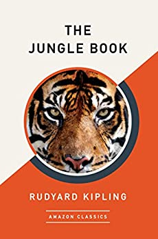 The Jungle Book (AmazonClassics Edition) by [Kipling, Rudyard]