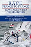 Race France to France: Leave Antarctica to Starboard, Rich Wilson, 0615666566