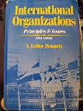 International Organizations : Principles and Issues, Bennett, A. LeRoy, 0134885864