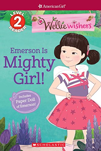 Independent Reading Activities (Emerson Is Mighty Girl! (Scholastic Reader, Level 2: WellieWishers by American Girl))