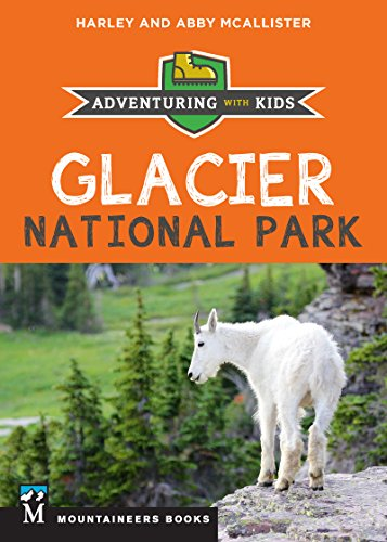 Glacier National Park: Adventuring with Kids