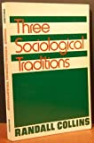 Three Sociological Traditions, Collins, Randall, 0195035194