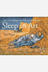 Sleep in Art: How artists portrayed sleep and dreams in the last 7000 years Paperback