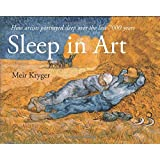 Sleep in Art: How artists portrayed sleep and dreams in the last 7000 years