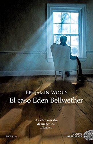 El caso Eden Bellwether por Benjamin Wood