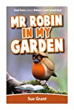 Mr Robin in My Garden, Sue Grant, 1494230615