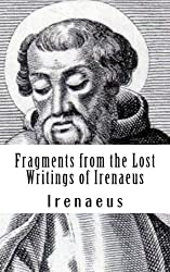 Fragments from the Lost Writings of Irenaeus