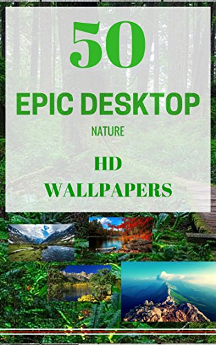 Download PDF 50 Epic Natural HD Wallpapers