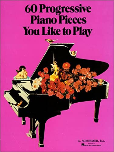 60 Progressive Piano Pieces You Like to Play: Piano Solo: Hal