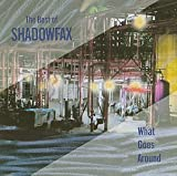 The Best Of Shadowfax - What Goes Around by Shadowfax (1991-02-05)