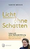 Licht ohne Schatten: Leben nach einer Nahtoderfahrung