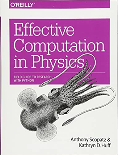 Effective Computation in Physics: Field Guide to Research