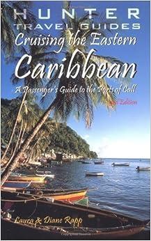 Cruising the Eastern Caribbean: A Passenger's Guide to the Ports of Call (Cruising the Caribbean) by Laura Rapp (2002-01-01)