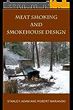 Meat Smoking And Smokehouse Design (English Edition)