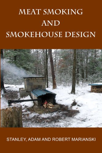 Meat Smoking And Smokehouse Design by Robert Marianski, Adam Marianski, Stanley Marianski