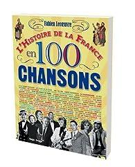 L'histoire de la France en 100 chansons par Fabien Lecoeuvre
