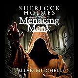 Sherlock Holmes and the Menacing Monk