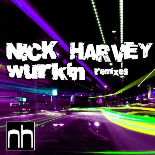 Nick Harvey - Wurkin'