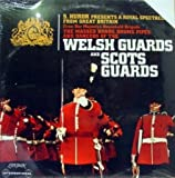 The Massed Bands, Drums, Pipes And Dancers Of The Welsh Guards And Scots Guards [Vinyl LP] [Stereo]